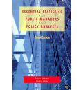 Essential Statistics for Public Managers and Policy Analysts