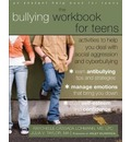 Bullying Workbook for Teens: Activities to Help You Deal with Social Aggression and Cyberbullying