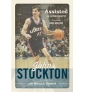 Assisted: The Autobiography of John Stockton