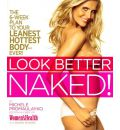 Look Better Naked!: The 6-Week Plan to Your Leanest, Hottest Body - Ever!