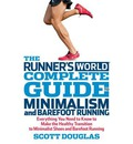 Runner's World Complete Guide to Minimalism and Barefoot Running: Everything You Need to Know to Make the Healthy Transition to Minimalist Shoes and Barefoot Running