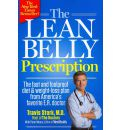 The Lean Belly Prescription: The Fast and Foolproof Diet & Weight-loss Plan from America's Top Urgent Care Doctor