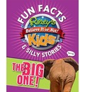 Ripley's Fun Facts & Silly Stories the Big One!