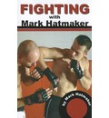 Fighting with Mark Hatmaker