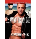 Away from Me (Siren Publishing Classic)