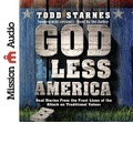 God Less America: Real Stories from the Front Lines of the Attack on Traditional Values