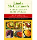Linda McCartney's Vegetarian Home Cooking: 308 Quick, Easy, and Economical Vegetarian Dishes