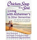 Chicken Soup for the Soul: Living with Alzheimer's and Other Dementias: 101 Stories of Caregiving, Coping, and Compassion