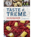 Taste of Treme: Creole, Cajun and Soul Food from New Orleans' Famous Neighborhood of Jazz