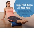Trigger Point Therapy with the Foam Roller: Exercises for Muscle Massage, Myofascial Release, Injury Prevention and Physical Rehab