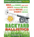 Backyard Ballistics: Build Potato Cannons, Paper Match Rockets, Cincinnati Fire Kites, Tennis Ball Mortars, & More Dynamite Devices