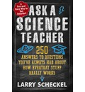 Ask a Science Teacher, How Everyday Stuff Really Works: 250 Answers to Questions You've Always Had About How Everyday Stuff Really Works