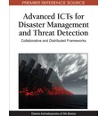 Advanced ICTs for Disaster Management and Threat Detection: Collaborative and Distributed Frameworks