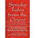 Spooky Tales from the Orient: Tales of Ogres, Demons, Ghosts, Spells, Charms and the Enchanted