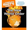 Complete Idiot's Guide to the New World Order: Now You Can Separate the Facts from Unfounded Theories