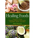 Healing Foods: Prevent and Treat Common Illnesses with Fruits, Vegetables, Herbs, and More