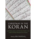Christmas in the Koran: Luxenberg, Syriac, and the Near Eastern and Judeo-Christian Background of Islam