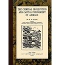 The Criminal Prosecution and Capital Punishment of Animals