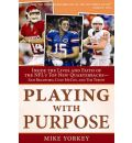 Playing with Purpose: Inside the Lives and Faith of the NFL's Top New Quarterbacks- Sam Bradford, Colt McCoy, and Tim Tebow