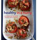 Healthy in a Hurry: Simple, Wholesome Recipes for Every Meal of the Day