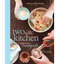 Two in the Kitchen (Williams-Sonoma): A Cookbook for Newlyweds