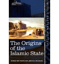 The Origins of the Islamic State: Being a Translation from the Arabic Accompanied with Annotations, Geographic and Historic Notes of the Kita B Futu H