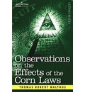 Observations on the Effects of the Corn Laws and of a Rise or Fall in the Price of Corn on the Agriculture and General Wealth of a Country