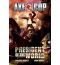 Axe Cop: President of the World Volume 4