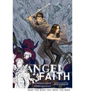 Angel & Faith: What You Want, Not What You Need Volume 5