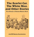 The Scarlet Car, the White Mice, and Other Stories