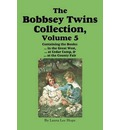 The Bobbsey Twins Collection, Volume 5: In the Great West; At Cedar Camp; At the County Fair
