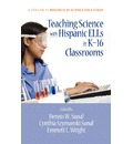 Teaching Science with Hispanic ELLs in K-16 Classrooms