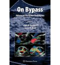 On Bypass: Advanced Perfusion Techniques