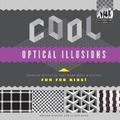 Cool Optical Illusions: Creative Activities That Make Math & Science Fun for Kids!: Creative Activities That Make Math & Science Fun for Kids!