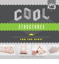 Cool Structures: Creative Activities That Make Math & Science Fun for Kids!: Creative Activities That Make Math & Science Fun for Kids!