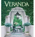 Veranda: The Art of Outdoor Living