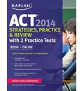 Kaplan Act Strategies, Practice, and Review with 2 Practice Tests 2014