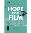 Hope for Film: From the Frontline of the Independent Cinema Revolutions