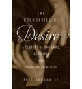 The Boundaries of Desire: A Century of Bad Laws, Good Sex, and Changing Identities