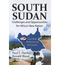 South Sudan: Challenges & Opportunities for Africa's New Nation