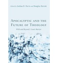 Apocalyptic and the Future of Theology: With and Beyond J. Louis Martyn