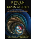 Return to the Brain of Eden: Restoring the Connection Between Neurochemistry and Consciousness