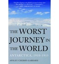 The Worst Journey in the World: Antarctica, 1910 -1913