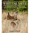Whitetail Savvy: New Research and Observations about America's Most Popular Big Game Animal