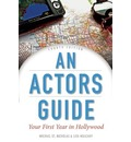 An Actor's Guide: Your First Year in Hollywood