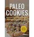 Paleo Cookies: Gluten-Free Paleo Cookie Recipes for a Paleo Diet
