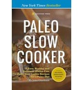 Paleo Slow Cooker: 75 Easy, Healthy, and Delicious Gluten-Free Paleo Slow Cooker Recipes for a Paleo Diet