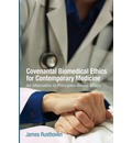 Covenantal Biomedical Ethics for Contemporary Medicine: An Alternative to Principles-Based Ethics