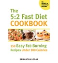 The 5:2 Fast Diet Cookbook: 150 Easy Fat-Burning Recipes Under 300 Calories