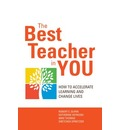 The Best Teacher in You: Thrive on Tensions, Accelerate Learning, and Change Lives